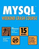 img - for MySQL Weekend Crash Course by Greenspan, Jay (2002) Paperback book / textbook / text book
