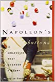 Napoleons Buttons: How 17 Molecules Changed History