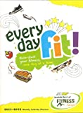 Every Day Fit!: Kick Start Your Fitness, One Day At a Time: 2011-2012 Weekly Activity Planner: Subway Random Acts of Fitness For Kids
