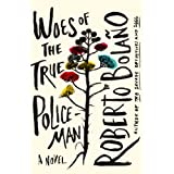 Woes of the True Policeman ~ Roberto Bola�o