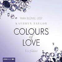 Verführt (Colours of Love 4) Hörbuch