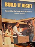img - for Build It Right: Supervising the Construction of Your Home by K. L. Petrocelly (1990-03-03) book / textbook / text book
