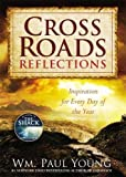Wm Paul Young Cross Roads Reflections