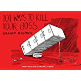 101 Ways to Kill Your Boss