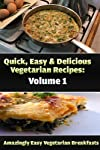 Amazingly Easy Vegetarian Breakfasts - Quick, Easy & Delicious Vegetarian Recipes