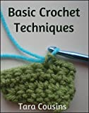 Basic Crochet Techniques - Beginners Guide (Cute Kids Crochet)