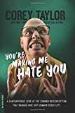img - for You're Making Me Hate You: A Cantankerous Look at the Common Misconception That Humans Have Any Common Sense Left book / textbook / text book