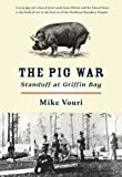 The Pig War: Standoff at Griffin Bay