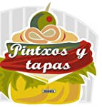 Pintxos y tapas / Pintxos and Tapas