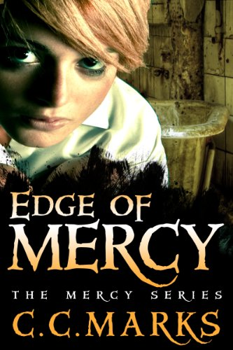 Edge of Mercy (Young Adult Dystopian)(Volume 1) (The Mercy Series) by C. C. Marks