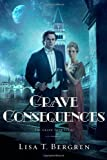 """Grave Consequences - A Novel (Grand Tour Series)"" av Lisa T. Bergren"