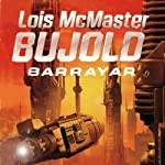 Barrayar: A Vorkosigan Adventure (       UNABRIDGED) by Lois McMaster Bujold Narrated by Grover Gardner