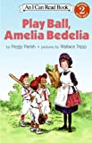 img - for Play Ball, Amelia Bedelia (I Can Read Level 2) book / textbook / text book