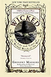 Wicked: Life and Times of the Wicked Witch of the West (Wicked Years Book 1)