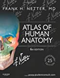 img - for Atlas of Human Anatomy: Including StudentConsult Interactive Ancillaries and Guides, 6e (Netter Basic Science) book / textbook / text book