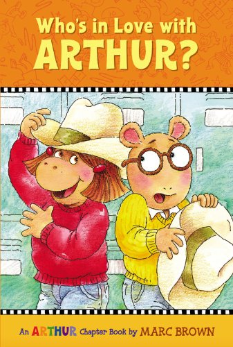 Who'S In Love With Arthur?: An Arthur Chapter Book (Arthur Chapter Books)