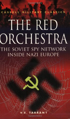 The Red Orchestra: Soviet Spy Network Inside Nazi Europe (Cassell Military Classics)