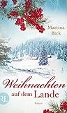 Weihnachten auf dem Lande: Roman