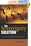 The Sovereignty Solution: A Common Sense Approach to Global Security