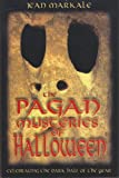The Pagan Mysteries of Halloween: Celebrating the Dark Half of the Year (0892819006) by Markale, Jean