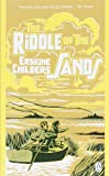 The Riddle of the Sands: A Record of Secret Service. Erskine Childers (Penguin Classics) (0141031271) by Childers, Erskine