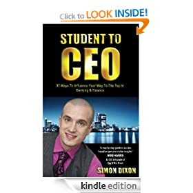 Student To CEO - 97 Ways To Influence Your Way To The Top In Banking & Finance