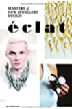 Éclat: The Masters of New Jewelry Design