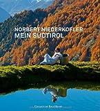 Norbert Niederkofler - Mein Südtirol: Eine kulinarische Rundreise