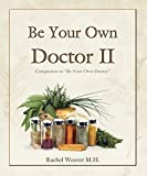 img - for Be Your Own Doctor II book / textbook / text book