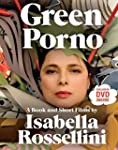 Green Porno: A Book and Short Films b...