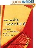 New Media Poetics: Contexts, Technotexts, and Theories (Leonardo Book Series)