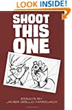 Shoot This One: Essays by Javier Grillo-Marxuach