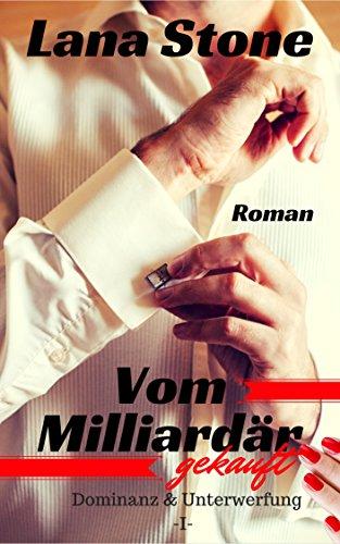Vom Milliardär gekauft: Dominanz & Unterwerfung
