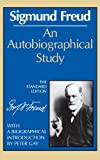 An Autobiographical Study (The Standard Edition): (Complete Psychological Works of Sigmund Freud) (0393001466) by Freud, Sigmund