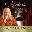 Afterlives of the Rich and Famous (       UNABRIDGED) by Sylvia Browne Narrated by Hillary Huber