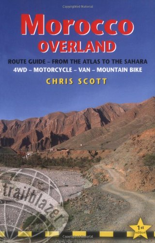 Morocco Overland: 45 routes from the Atlas to the Sahara by 4wd, motorcycle or mountainbike (Trailblazer Guides)