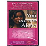 You Are Not Alone: An Intimate Discussion with Six Young Breast Cancer Survivors