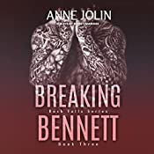 Breaking Bennett: The Rock Falls Series, Book 3 | Anne Jolin