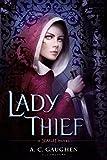A. C. Gaughen Lady Thief: A Scarlet Novel