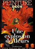 Une explosion de fleurs : Une explosion de fleurs