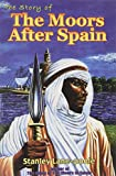 img - for The Story of the Moors After Spain book / textbook / text book