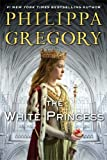 The White Princess(Deckle Edge) (Cousins War)