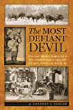 The Most Defiant Devil: William Temple Hornaday and His Controversial Crusade to Save American Wildlife
