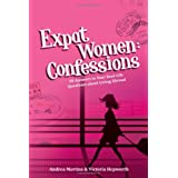 "Expat Women: Confessions - 50 Answers to Your Real-Life Questions about Living Abroadvon ""Andrea Martins"""