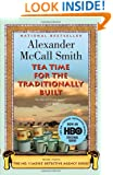 Tea Time for the Traditionally Built: A No. 1 Ladies' Detective Agency Novel Book 10