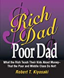 Robert Kiyosaki Rich Dad, Poor Dad: What the Rich Teach Their Kids About Money - That the Poor and Middle Class Do Not! (Miniature Edition)