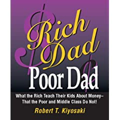Rich Dad, Poor Dad: What the Rich Teach Their Kids About Money--That the Poor and the Middle Class Do Not! (Miniature Edition)