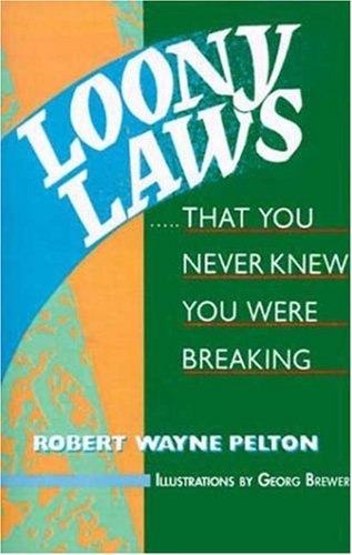 Loony Laws: That You Never Knew You Were Breaking