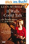 If Walls Could Talk: An intimate hist...