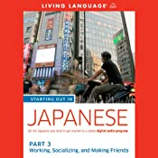 Starting Out in Japanese: Part 3: Working, Socializing, and Making Friends | [Living Language]